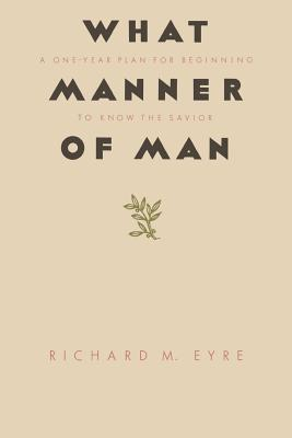 What manner of man, Richard M Eyre