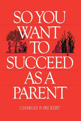 Image for So you want to succeed as a parent