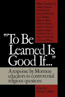 To Be Learned Is Good If, ROBERT L. MILLET