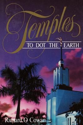 Temples to Dot the Earth., RICHARD O. COWAN