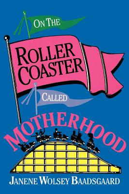 Image for On the Roller Coaster Called Motherhood
