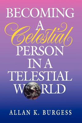 Image for Becoming a Celestial Person in a Telestial World