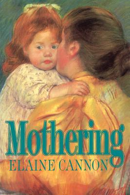 Mothering, ELAINE CANNON