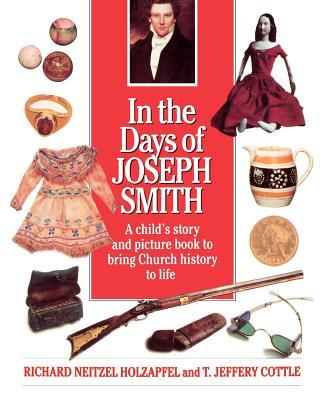 In the days of Joseph Smith, RICHARD NEITZEL HOLZAPFEL