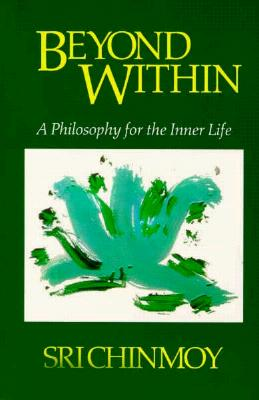 Image for Beyond Within: A Philosophy for the Inner Life