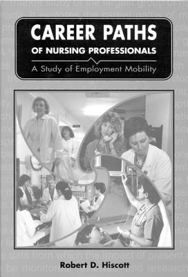 Image for Career Paths of Nursing Professionals: A Study of Employment Mobility