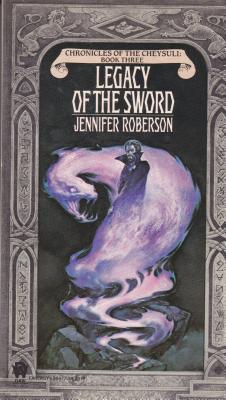 Legacy of the Sword (Cheysuli) (Book 3), JENNIFER ROBERSON