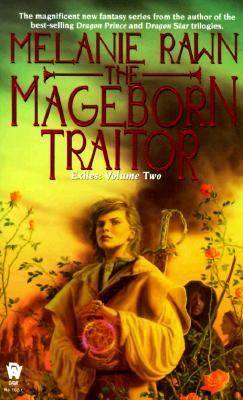 The Mageborn Traitor (Exiles, Vol. 2), MELANIE RAWN
