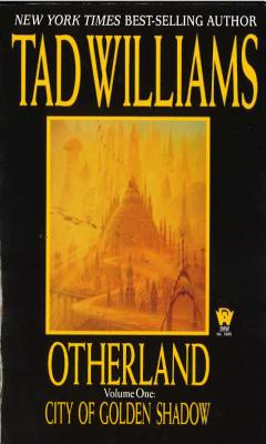 City of Golden Shadow (Otherland, Volume 1), TAD WILLIAMS