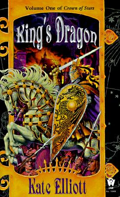 King's Dragon: Volume 1 of the Crown of Stars, KATE ELLIOTT