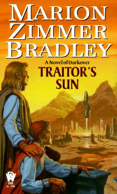 Traitors Sun : A Novel of Darkover, MARION ZIMMER BRADLEY
