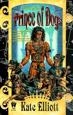 Prince of Dogs (Crown of Stars, Vol 2), KATE ELLIOTT