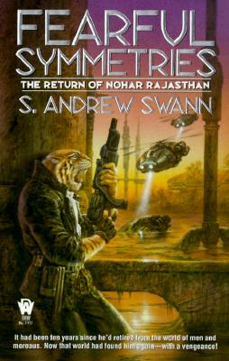 Fearful Symmetries: The Return of Nohar Rajasthan (Moreau, Bk. 4), Swann, S. Andrew