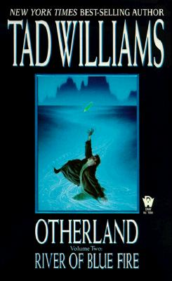 River of Blue Fire (Otherland, Volume 2), Tad Williams
