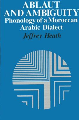 Image for Ablaut and Ambiguity: Phonology of a Moroccan Arabic Dialect (SUNY series in Linguistics)