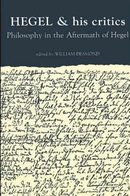 Image for Hegel and His Critics: Philosophy in the Aftermath of Hegel (SUNY Series in Hegelian Studies)