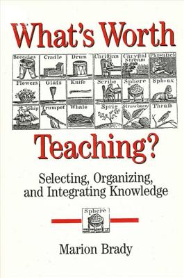 Image for What's Worth Teaching?: Selecting, Organizing, and Integrating Knowledge (SUNY series, The Philosophy of Education)