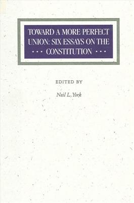 Image for Toward a More Perfect Union: Six Essays on the Constitution