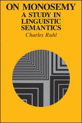 Image for On Monosemy: A Study in Linguistics Semantics (Suny Series in Linguistics)