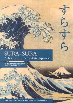 Image for Sura-Sura: A Text For Intermediate Japanese (Far Eastern Publications Series)