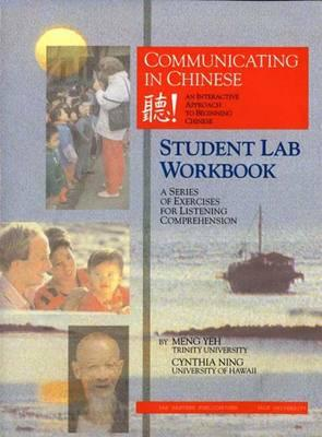 Image for Communicating in Chinese: Student Lab Workbook: A Series of Exercises for Listening Comprehension (Far Eastern Publications Series)