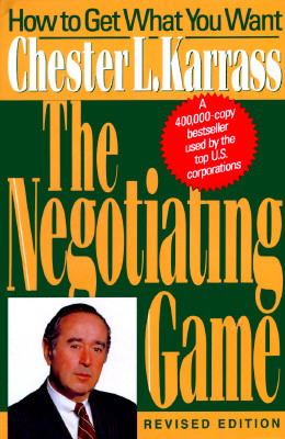 Image for The Negotiating Game: How to Get What You Want