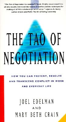 Image for The Tao of Negotiation: How You Can Prevent, Resolve, and Transcend Conflict in Work and Everyday Life