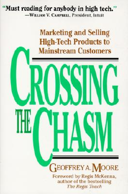 Image for Crossing the Chasm: Marketing and Selling High-Tech Products to Mainstream Customers