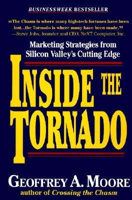 Image for Inside the Tornado: Marketing Strategies from Silicon Valley's Cutting Edge