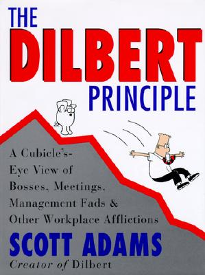 Image for The Dilbert Principle: A Cubicle's-Eye View of Bosses, Meetings, Management Fads & Other Workplace Afflictions