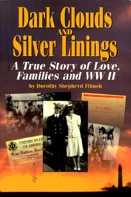 Image for Dark Clouds and Silver Linings: A True Story of Love, Families, and Wwii