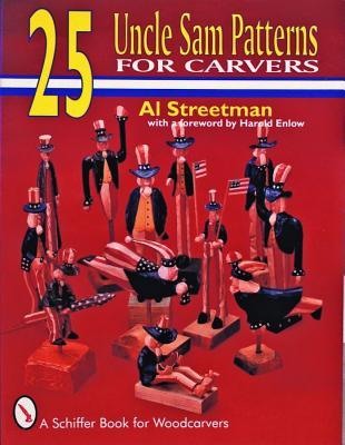 25 Uncle Sam Patterns for Carvers, Streetman, Al