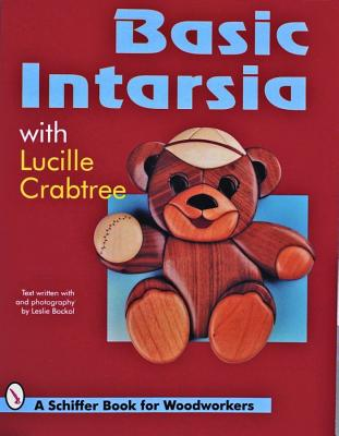 Image for Basic Intarsia: With Lucille Crabtree (Schiffer Book for Woodworkers)