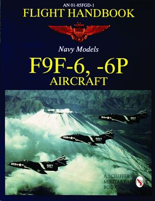 Image for An 01-85FGD-1 Flight Handbook; Navy Models: F9F-6, -6P Aircraft