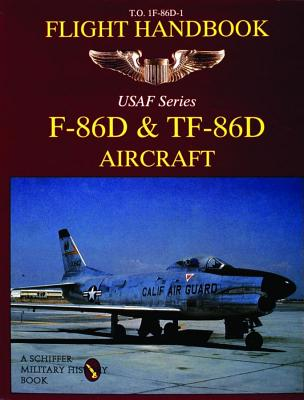 Image for T.O. 1F-86D-1 Flight Handbook: F-86d & Tf-86d Aircraft