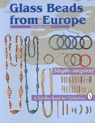 Glass Beads from Europe: With Value Guide (A Schiffer Book for Collectors), Jargstorf, Sibylle