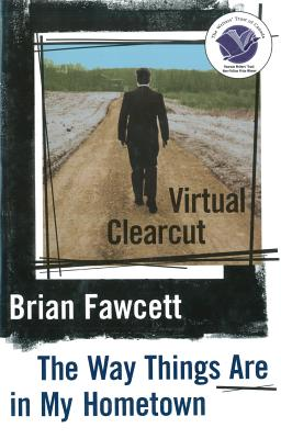Image for Virtual Clearcut, Or, The Way Things Are in My Hometown