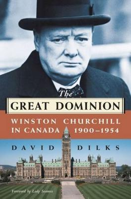 Image for The Great Dominion: Winston Churchill in Canada, 1900 - 1954