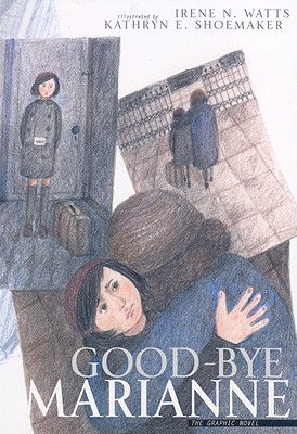 Good-bye Marianne: A Story of Growing Up in Nazi Germany, Watts, Irene, Shoemaker, Kathryn