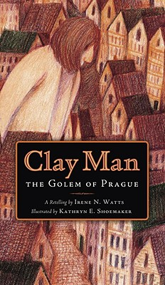 Image for Clay Man: The Golem of Prague