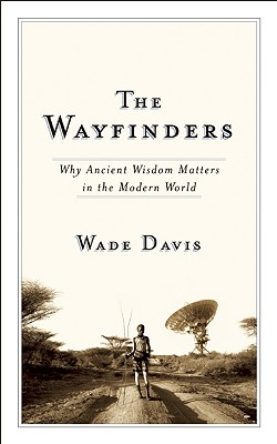 Image for Wayfinders: Why Ancient Wisdom Matters in the Modern World