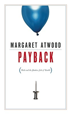 Image for Payback: Debt and the Shadow Side of Wealth