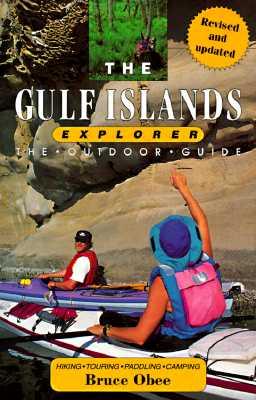 Image for The Gulf Islands Explorer : The Outdoor Guide (Explorer Series, No. 1)