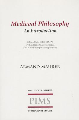Medieval Philosophy, ARMAND AUGUSTINE MAURER