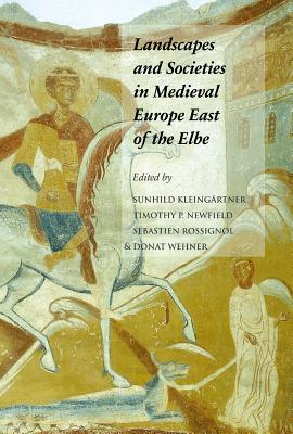Image for LANDSCAPES AND SOCIETIES IN MEDIEVAL EUROPE EAST OF THE ELBE INTERACTIONS BETWEEN ENVIRONMENTAL SETTINGS AND CULTURAL TRANSFORMATIONS