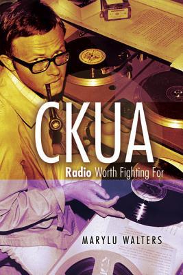CKUA: Radio Worth Fighting For, Walters, Marylu