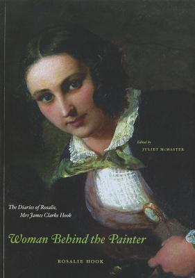 Image for Woman Behind the Painter: The Diaries of Rosalie, Mrs. James Clarke Hook