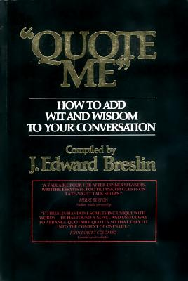 """Image for """"Quote Me"""": How to Add Wit and Wisdom to Your Conversation"""
