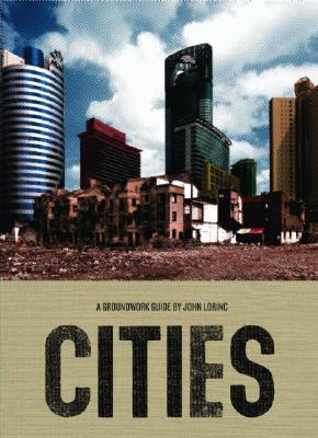 Cities (Groundwork Guides), Lorinc, John