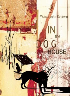 In the Dog House, John-Kehewin, Wanda